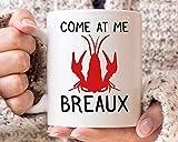 N\A Viene en mí la Taza de Breaux, Idea Divertida del Regalo Gras Mardi, cangrejos Partido, Fresco ebullición de los cangrejos Diseño, Marisco Taza del Amante, Mudbag Fo