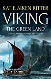 Viking: The Green Land: An Epic Novel of Norse Adventure
