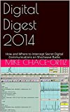 Digital Digest 2014: How and where to intercept secret digital communications on shortwave radio