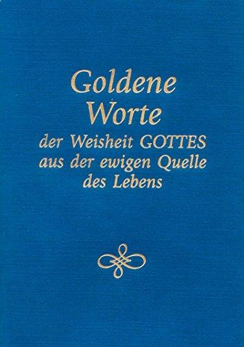 Goldene Worte der Weisheit Gottes aus der ewigen Quelle des Lebens