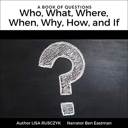 A Book of Questions: Who, What, Where, When, Why, How, and If cover art