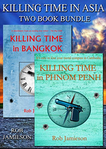 Killing Time in Asia: Killing Time in Bangkok & Killing Time in Phnom Penh by [Robert Jamieson]