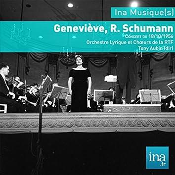 Geneviève, R. Schumann, Concert du 18/10/1956, Orchestre Lyrique et Choeurs de la RTF, Tony Aubin (dir)