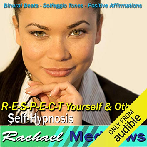 R-E-S-P-E-C-T Yourself & Others Hypnosis audiobook cover art