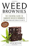WEED BROWNIES: The Essential Guide to Cannabis Infused Brownies (Make Edibles using Butter, Coconut...