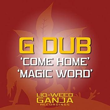 Come Home / Magic Word