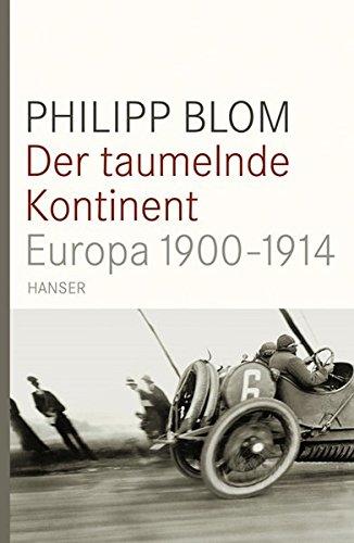 Der taumelnde Kontinent: Europa 1900-1914