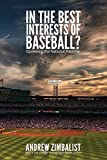 Image of In the Best Interests of Baseball?: Governing the National Pastime