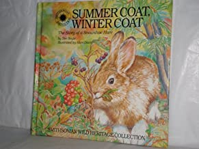 Summer Coat, Winter Coat: The Story of a Snowshoe Hare (Smithsonian Wild Heritage Collection)