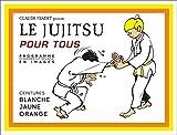 Jujitsu pour tous - Ceintures blanche, jaune et orange (JUJITSU ET GRAP) - Format Kindle - 9782846176194 - 4,49 €