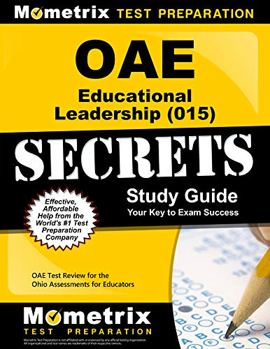 Compare Textbook Prices for OAE Educational Leadership 015 Secrets Study Guide: OAE Test Review for the Ohio Assessments for Educators Stg Edition ISBN 9781630944438 by OAE Exam Secrets Test Prep Team