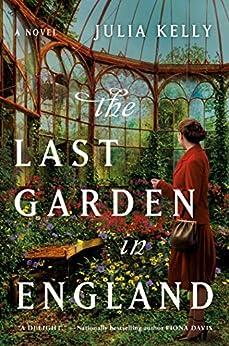 The Last Garden in England by [Julia Kelly]