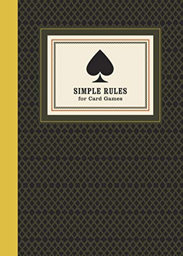 Simple Rules for Card Games: Instructions and Strategy for 20 Games