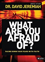 What Are You Afraid Of? Member Book by Dr. David Jeremiah (2014-01-01)
