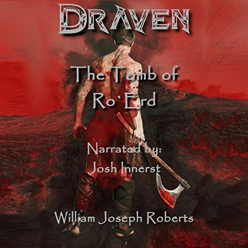The Tomb of Ro`Erd: Draven the Red Wolf, Book 1