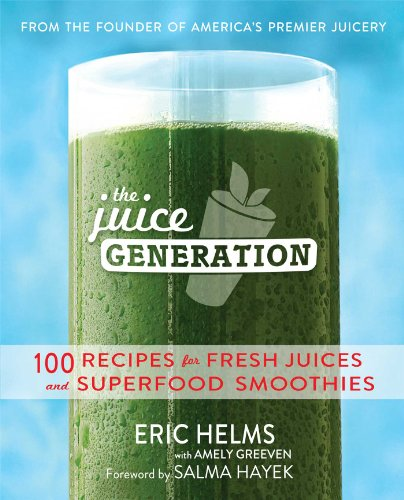 The Juice Generation: 100 Recipes for Fresh Juices and Superfood Smoothies