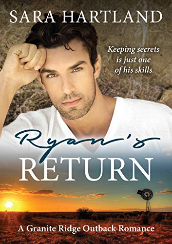 Ryan's Return: A Granite Ridge Outback Romance by [Sara Hartland]