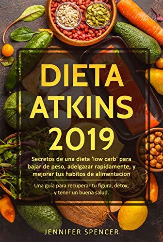 Dieta Atkins 2019: Secretos de una dieta 'low carb' para bajar de peso, adelgazar rápidamente y mejorar tus hábitos de alimentación