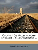 Oeuvres de Malebranche: Entretien M Taphysiques ... (French Edition)