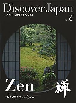 [ディスカバー・ジャパン編集部]のDiscover Japan - AN INSIDER'S GUIDE 「Zen ―It's all around you.」 [雑誌] (英語版 Discover Japan Book 2016004) (English Edition)