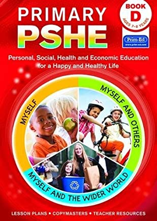 Primary PSHE Book D: Personal, Social, Health and Economic Education for a Happy and Healthy Life