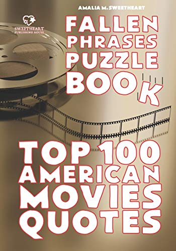 FALLEN PHRASES PUZZLE BOOK: TOP 100 AMERICAN MOVIES QUOTES: hours of fun trying to descramble the 100 top quotes using the scrambled letter fallen on the botto. You will love it!