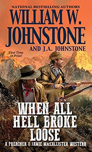 When All Hell Broke Loose (A Preacher & MacCallister Western Book 3)