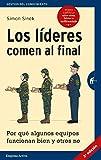 Los líderes comen al final (edición revisada): Por qué algunos equipos funcionan bien y otros no (Gestión del conocimiento)
