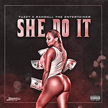 She Do It (feat. Randall the Entertainer)