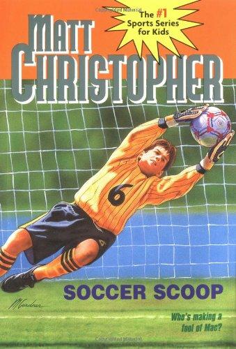 Soccer Scoop: Whos making a fool of Mac? (Matt Christopher Sports Classics)