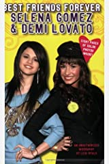 Best Friends Forever: Selena Gomez & Demi Lovato: An Unauthorized Biography Paperback