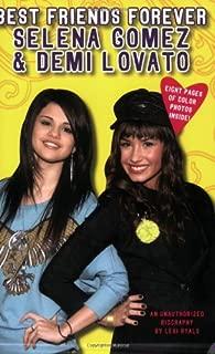 Best Friends Forever: Selena Gomez & Demi Lovato