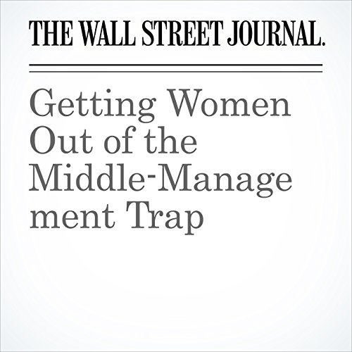 Getting Women Out of the Middle-Management Trap audiobook cover art