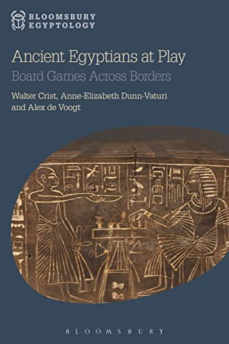 Ancient Egyptians at Play: Board Games Across Borders (Bloomsbury Egyptology) (English Edition)