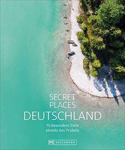Reisebildband Geheimtipps: Secret Places Deutschland. Mit Insidertipps und Hidden Secrets für einen entspannten Urlaub. 70 besondere Ziele abseits des Trubels führen zu geheimen Orten in Deutschland.