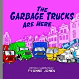 The Garbage Trucks Are Here (Things That Go)