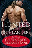 Hunted by the Highlanders: A Historical Scottish Group Menage Punishment Short Story (The Highlander's Command Book 1)