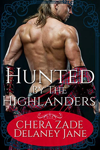 Hunted by the Highlanders: A Historical Scottish Group Menage Punishment Short Story (The Highlander's Command Book 1) (English Edition)