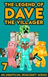 Dave the Villager 7: An Unofficial Minecraft Book (The Legend of Dave the Villager) (English Edition)