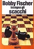 libro scacchi principianti  Bobby Fischer insegna gli scacchi: 4040