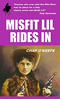 Misfit Lil Rides In by [Chap O'Keefe]