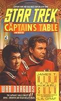 Star Trek: The Captain's Table #1: James T. Kirk & Hikaru Sulu: War Dragons (Star Trek: The Original Series)