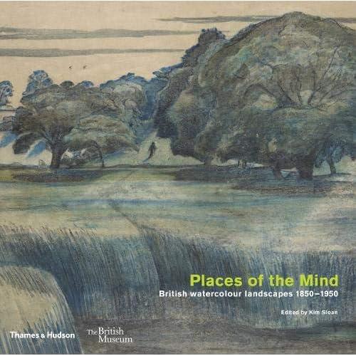 Places of the Mind: British watercolour landscapes 1850_1950 (British Museum)