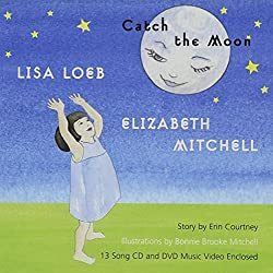 Catch the Moon by Lisa Loeb, Elizabeth Mitchell (2007) Audio CD