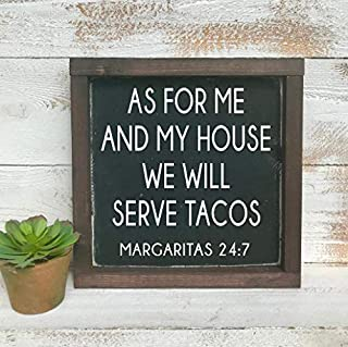 PotteLove As for Me and My House We Will Serve Tacos Margaritas 24:7 Wood Sign Farmhouse Style Taco Sign Funny Kitchen Sign