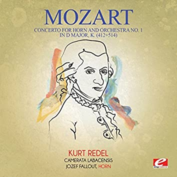 Mozart: Concerto for Horn and Orchestra No. 1 in D Major, K. (412+514) [Digitally Remastered]