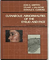 Cutaneous Abnormalities of the Eyelid and Face: An Atlas With Histopathology