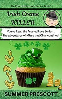Irish Creme Killer (The INNcredibly Sweet Series Book 1) by [Summer Prescott]