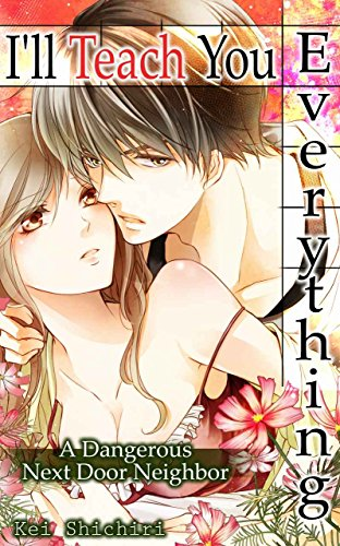 I'll Teach You Everything Vol.1 (TL Manga): A Dangerous Next Door Neighbor (English Edition)