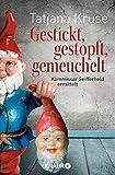 Gestickt, gestopft, gemeuchelt: Kommissar Seifferheld ermittelt (Die Kommissar-Seifferheld-Reihe, Band 4) - Tatjana Kruse